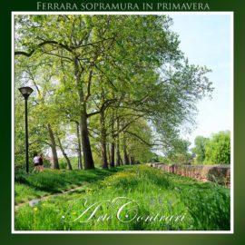 Ferrara Sopramura in Primavera